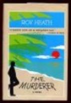 The Murderer by Roy A. K. Heath