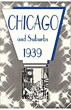 Chicago and Suburbs, 1939 by Federal Writers…
