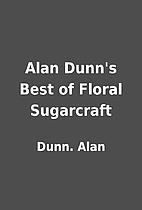 Alan Dunn's Best of Floral Sugarcraft by…