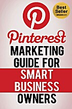 Pinterest Marketing Guide for Smart Business…