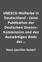 UNESCO-Welterbe in Deutschland : [eine…