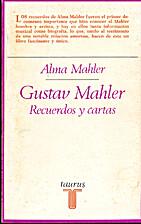 Gustav Mahler: Recuerdos y cartas by Alma…