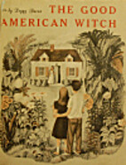 The Good American Witch by Peggy Bacon