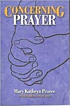 Concerning Prayer by Mary Kathryn Pearce