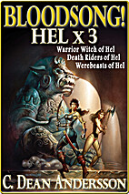 Bloodsong! - Hel X 3 by C. Dean Andersson