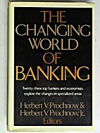 The changing world of banking by Herbert V.…