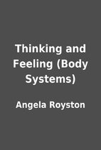 Thinking and Feeling (Body Systems) by…