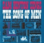 Sam Hinton sings the song of men, all sorts…