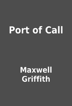 Port of Call by Maxwell Griffith