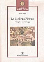 La Lebbra a Firenze by Silvio Berti