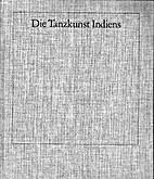 Die Tanzkunst Indiens by Eberhard Rebling