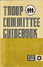 Troop Committee Guidebook by Boy Scouts of…
