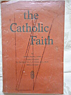 THE CATHOLIC FAITH by George Patrick Dwyer