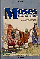Family Time Bible Stories: Moses Leads the…