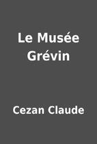 Le Musée Grévin by Cezan…