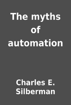 The myths of automation by Charles E.…