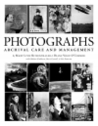 Photographs: Archival Care And Management by…