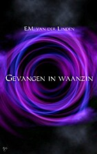 Gevangen in waanzin by Esther van der Linden