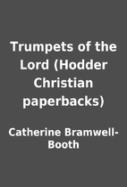 Trumpets of the Lord (Hodder Christian…