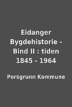 Eidanger Bygdehistorie - Bind II : tiden…