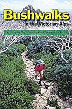 Bushwalks in the Victorian Alps : exploring…