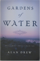 Gardens of Water: A Novel by Alan Drew