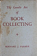 The Gentle Art of Book Collecting by Bernard…