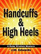 Handcuffs & High Heels: A Ruby Wisdom…