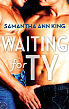 Waiting for Ty by Samantha Ann King