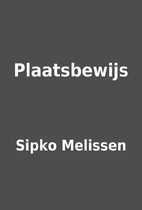 Plaatsbewijs by Sipko Melissen