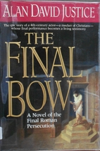 The Final Bow: A Novel by Alan David Justice