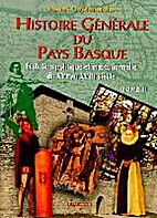 Histoire générale du Pays Basque, tome 2.…