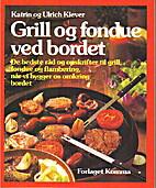 Grill og fondue ved bordet. De bedste råd…