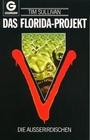 Das Florida- Projekt. V, die Außerirdischen. - Tim Sullivan