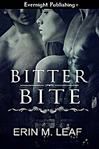 Bitter Bite by Erin M. Leaf