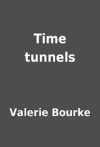 Time tunnels by Valerie Bourke