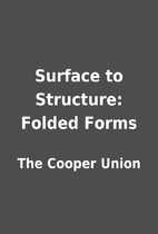 Surface to Structure: Folded Forms by The…
