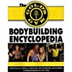 The Gold's Gym Bodybuilding Encyclopedia by…