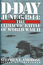 D-Day June 6 1944: the Climatic Battle of…