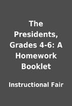 The Presidents, Grades 4-6: A Homework…