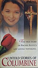Untold Stories Of Columbine by Darrell Scott
