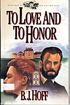 To Love and to Honor by B. J. Hoff