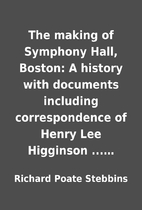 The making of Symphony Hall, Boston: A…