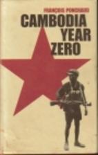 Cambodia: Year Zero by Francois Ponchaud