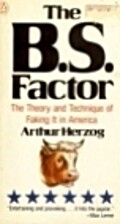 The B.S. Factor: The Theory and Practice of…
