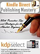 Kindle Direct Publishing Mastery (With…
