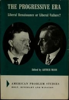 The progressive era; liberal renaissance or…