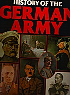 HISTORY OF THE GERMAN ARMY 1648- PRESENT by…