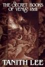 Secret Books of Venus I and II - Tanith Lee