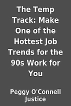The Temp Track: Make One of the Hottest Job…